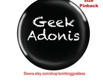 Funny Pinback -Geek Adonis