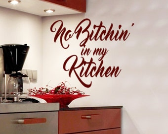 Kitchen Wall Decor, Kitchen wall decal words, No Bitchin in my Kitchen, Funny gifts, gift for mom, Chef gift ideas, home decor, Adult Gifts