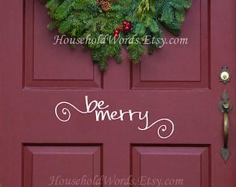 Be Merry Vinyl Decal Door Decals, Christmas Vinyl Decals, Christmas Decor, Household Words, Christmas Stickers, Be Merry Decal, Front Door