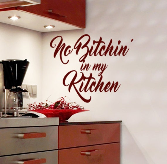 Kitchen No 1: Kitchen Wall Decor Kitchen Wall Decal Words No Bitchin In My