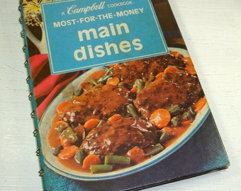 A Campbell Cookbook Most For Your Money Main Dishes, Recipes, 1975  (239-10)