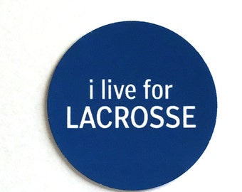 Lacrosse Stickers - I Live for Lacrosse - Round 1 1/2 Inch Handmade Stickers, Blue, Set of 12