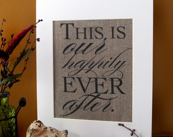 THIS is our HAPPILY ever AFTER - burlap art print