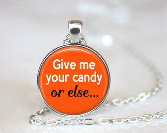 """Give Me Your Candy Or Else Halloween Changeable Magnetic 1"""" Pendant Necklace with Organza Bag"""