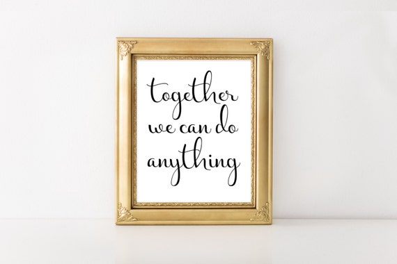 Together We Can, Motivational,Inspirational, Office Decor,Home Decor, Couples Art, INSTANT DOWNLOAD, Inspirational Quote, Motivational Quote