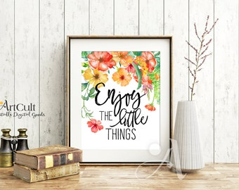 Printable download ENJOY The LITTLE THINGS wall art for home decor inspirational quote, designed artwork, ArtCult downloadable digital goods