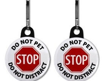 Do Not Pet Do Not Distract Medical Alert 2-Pack Zipper Pull Charms (Choose Size and Backing Color)