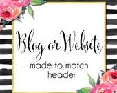 Blogger, Blog, YouTube Banner, Website Header or Banner - Website and Blog Headers, Custom Made to Match any of My Sets