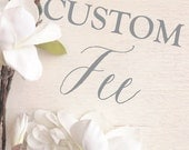 Customization Fee - 15 DOLLARS - Style Listing 3