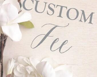 Customization Fee for Tanya