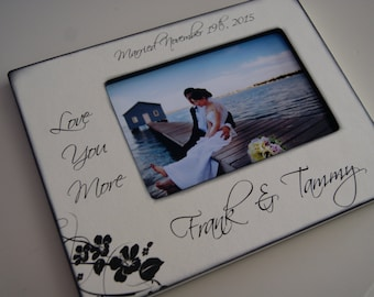 Personalized Wedding Picture Frame, Gift for your Husband or Wife, Love you more, Wedding, Anniversary or Engagement, Destination wedding