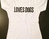 Loves Dogs Ladies Tee