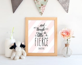 And Though She, Be Little, She Is Fierce, Inspirational, Nursery Sign, Girl Bedroom, Shakespeare, Quote, Printable Digital, Instant Download