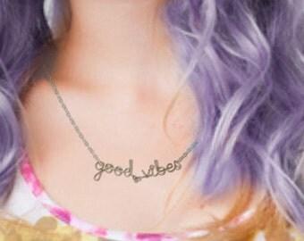 Good Vibes Necklace - Positive Affirmation Jewelry - Inspirational Phrase - Boho Jewelry - Hippie Jewelry - Festival Jewelry
