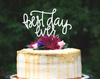 Cake Topper, Wooden Best Day Ever Topper in Hand Lettered Calligraphy
