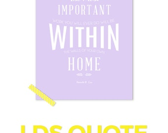 LDS Art, LDS Quotes, Most Important Work, Inspirational Quote Print, Mormon Art, Mormon Quote, Motivational Art