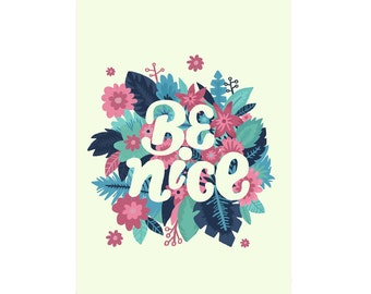 A4 Art Print - 'Be Nice' - Hand Lettering / Typographic Art / Positive Affirmation