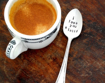 I love you a latte espresso spoon. Hand Stamped Demitasse Spoon. Coffee Gift. The ORIGINAL Hand Stamped Vintage Coffee & Espresso Spoons™