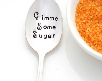 gimme some sugar hand stamped teaspoon. The ORIGINAL Hand Stamped Vintage Spoons by Sycamore Hill. Coffee Spoon. Honey Spoon. Sugar Spoon.