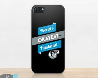 Funny Husband Gift | for Husband | phone case | Worlds Okayest | iphone 6 plus | iPhone 5 | Galaxy S5 | S4 | Note | Funny Gifts for Men