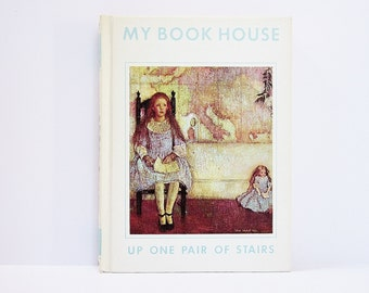 Up One Pair Of Stairs 1971 My Book House Volume 3 Three Olive Beaupre Miller Classic Literature Simple Imaginative Childrens Tales Stories