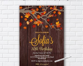 Rustic Fall Birthday Invitation, Fall Girl birthday party, Autumn party, any age, first 1st 2nd 3rd 30th 40th 50th 60th 70th 80th -card 1031