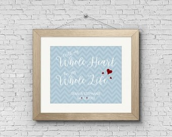 Digital Art Print - With My Whole Heart For My Whole Life - Personalized Customized Engagement Gift, Wedding Gift, Couples Print, Printable