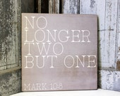 No Longer Two But One Quote on Wood or Canvas, Mark 10:8, Inspirational Wedding Quote, Bible Verse Sign, Wedding Shower Gift, Wedding Decor