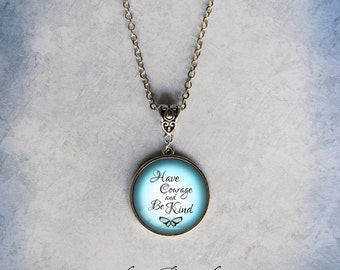 Have Courage and Be Kind (Style 2) Necklace