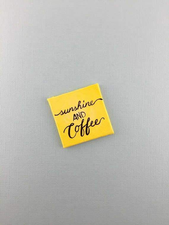 https://www.etsy.com/listing/290865409/sunshine-and-coffee-canvas-magnet?ref=shop_home_active_1