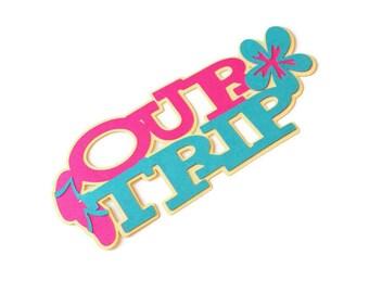 Our trip die cut - 1 die (3 in.) - you choose your colors (C26)