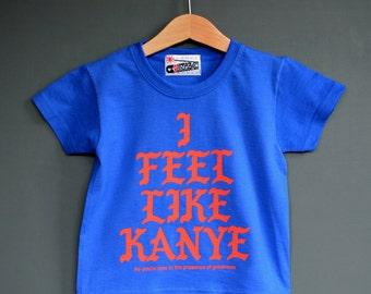 Kids Kanye West T-shirt. I Feel Like Kanye. Royal Blue Kids T-Shirt Tee. Cool Yeezy Hip Hop kids Tee