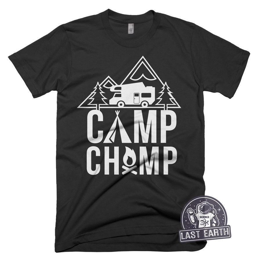 Camp Champ T Shirt Camping Tshirts Camping Is In Tents T Shirt