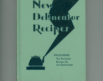 New Delineator Recipes Including Ten Exclusive Recipes by Ann Batchelder 1930 Hardcover Cook Book Issued by Butterick Co. Vintage Cookbook