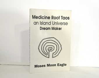 Medicine Root Taos an Island Universe Dream Maker by Moses Moon Eagle Signed by the Author Native American Spiritual Poems Vintage Book