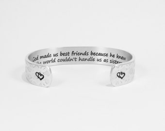 """Best Friend / Bridesmaid gift - """"God made us best friends because he knew the world couldn't handle us as sisters"""" 1/2"""" hidden message cuff"""