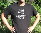 Custom T-Shirt - Personalized T-Shirt -  Custom Shirt - Your Text Here Tee  - Personalized Gift -  Black T-Shirt