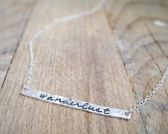 Wanderlust - - Bar Necklace - - Hand Stamped Inspirational Jewelry - - Sterling Silver