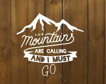 Decal - The Mountains are calling and I must go - Decal -Travel Decal -Wanderlust decal - Adventure Car decal - Hiker Mountain climbing gift