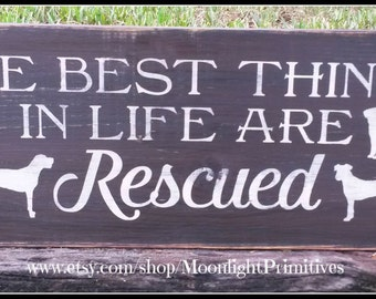 The Best Things In Life Are Rescued, Pets, Dogs, Dog Rescue, Wooden Signs, Rutic, Distressed, Wooden Signs