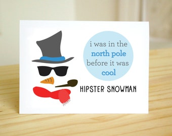 Hipster Snowman - Funny Christmas Card / Snowman / Hipster / Merry Christmas / Seasons Greetings / Winter Holiday