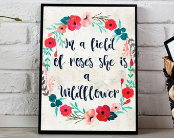 In a field of roses she is a wildflower Instant Download 16x20 11x14 8x10 Floral Print, watercolor print, Digital print, floral wreath print