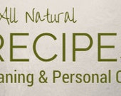Recipe E-Book - All Natural Cleaners & Personal Care Products