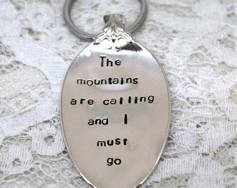 Spoon Key Chain Stamped with - The mountains are calling and I must go - Silverware Vintage Key Chain Hand Stamped & Made To Order