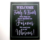 Wood Wedding No Seating Plan Sign/Reception Hall Party Sign/Hand Painted/Now that we're together forever/Friends Family Sign