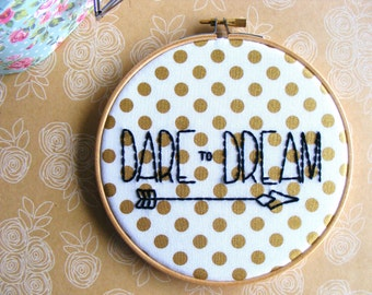 Dare to Dream - Gold Polka Dot - Embroidery Hoop Art