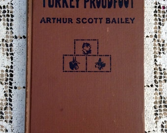 Antique Children's Book Tale Of Turkey Proudfoot by Arthur Scott Bailey Rare 1921 Chapter Book  4 Color Plates by Harry L. Smith Collectible
