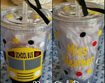 School Bus Tumbler, Bus Driver gift, School Bus Driver, 16 oz tumbler,  personalized, acrylic tumbler, Bus, Driver, yellow school bus