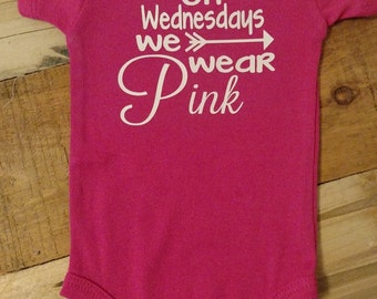"""Baby Toddler Girl Outfit Personalized Bodysuit or T-Shirt """"On Wednesdays we wear Pink"""" Short Sleeve *Perfect New Baby Gift*"""