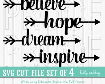 SVG Files set of 4 cut files--Commercial use ok! Includes PNG & JPG format also. Cut Files believe svg hope svg dream svg inspire svg